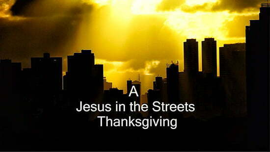 Jesus-in-the-Streets-Thanksgiving-thumbnail-video